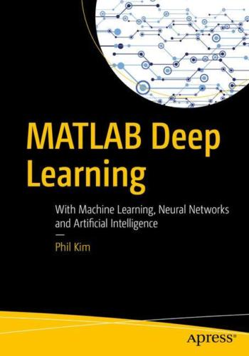 MATLAB Deep Learning 1 ED by Phil Kim 1484228448