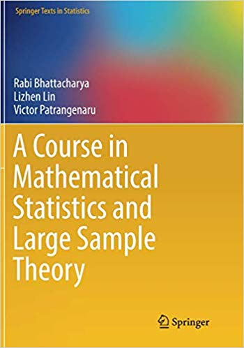 A Course in Mathematical Statistics and Large Sample Theory 1493940309 US ED