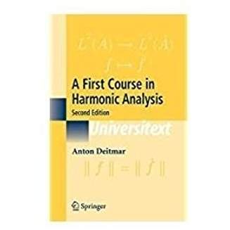 A First Course in Harmonic Analysis 2 ED by Deitmar A 1493976281