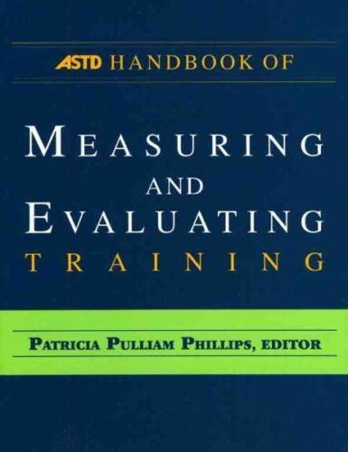 ASTD Handbook for Measuring and Evaluating Training 1e 1562867067