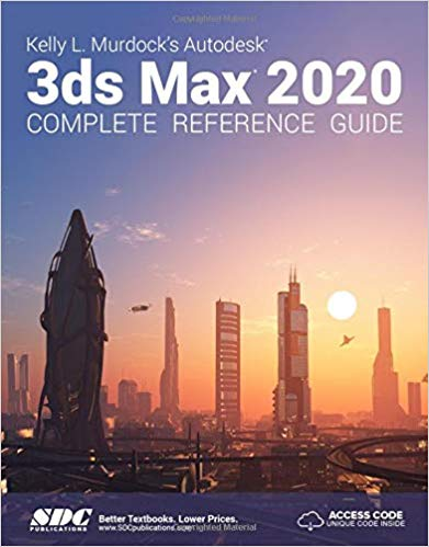 3ds Max 2020 Complete Reference Guide by Kelly L Murdock 1630572535 US ED