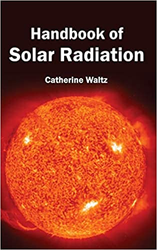 Handbook of Solar Radiation by Catherine Waltz 1632394138 US ED