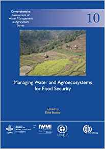 Managing Water and Agroecosystems for Food Security 1 ED by Eline Boelee 1780640889