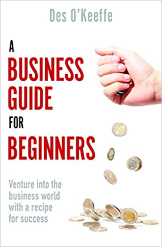 A Business Guide for Beginners by Des OKeeffe 1789559898 US ED