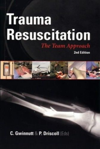 Trauma Resuscitation 2 ED by Peter Driscoll 185996009X