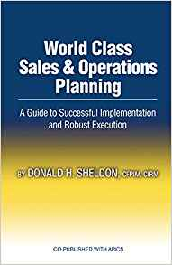 World Class Sales and Operations Planning by Donald H Sheldon 1932159533
