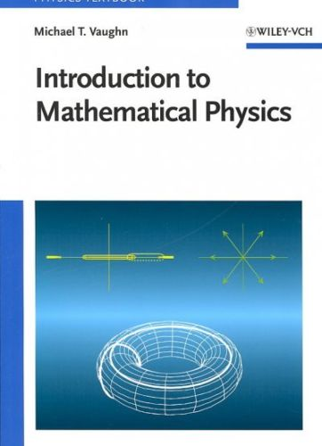 Introduction to Mathematical Physics 1 ED by Michael T Vaughn 3527406271