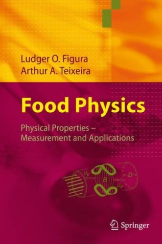 Food Physics 2007 ED by Arthur A Teixeira 3540341919
