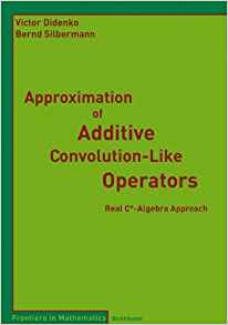 Approximation of Additive Convolution Like Operators 2008 ED by Victor Didenko 3764387505
