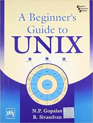 A Beginners Guide to Unix 1 ED by N P Gopalan 8120337867