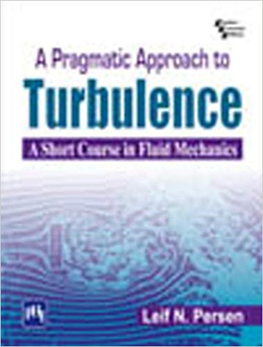 A Pragmatic Approach to Turbulence 1 ED by Leif N Persen 8120340922