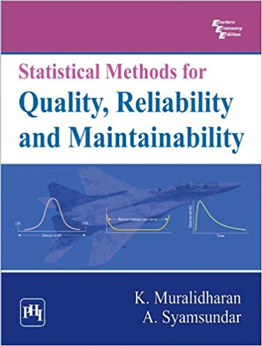 Statistical Methods for Quality Reliability and Maintainability 1 ED by K Muralidharan 8120345436