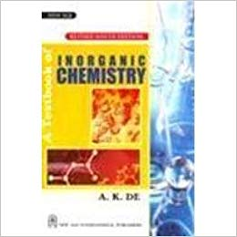 A Textbook of Inorganic Chemistry by Anil Kumar De 8122413846