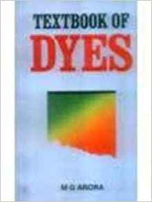 a Textbook of Dyes by M G Arora 8126125969