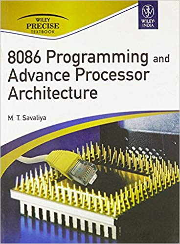 8086 Programming and Advance Processor Architecture 1 ED by M T Savaliya 812653091X
