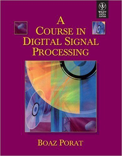 A Course in Digital Signal Processing by Boaz Pora 8126534915