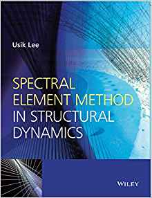 Spectral Element Method in Structural Dynamics 2015 ED by Usik Lee 8126548320