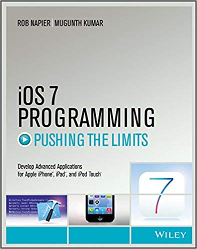 iOS 7 Programming Pushing the Limits 1 ED by Napier Kumar 8126549203