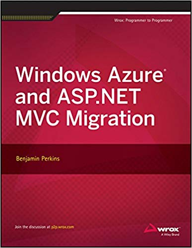 Windows Azure and ASP Dot NET MVC Migration 1 ED by Benjamin Perkins 8126551291