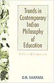 Trends in Contemporary Indian Philosophy of Education by G R Sharma 8126902930