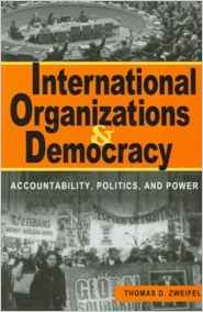 International Organizations and Democracy by Thomas D Zweifel 8130904160