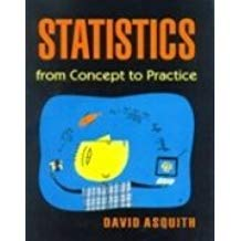 Statistics from Concept to Practice by David Asquith 8130912163