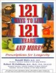 121 Ways to Live 121 Years and More by Klatz 8131213129