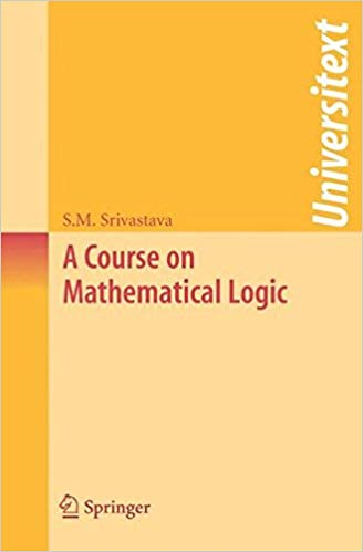 A Course on Mathematical Logic by Srivastava S M 8132206746