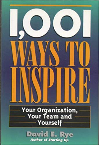 1001 Ways to Inspire by David E Rye 8172248571