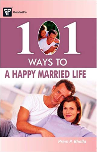 101 Ways to a Happy Married Life 1 ED by Prem P Bhalla 8172455151