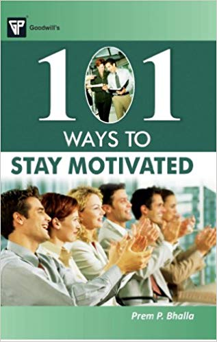 101 Ways to Stay Motivated 1 ED by Prem P Bhalla 817245516X