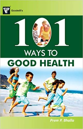 101 Ways to Good Health 1 ED by Prem P Bhalla 8172455186