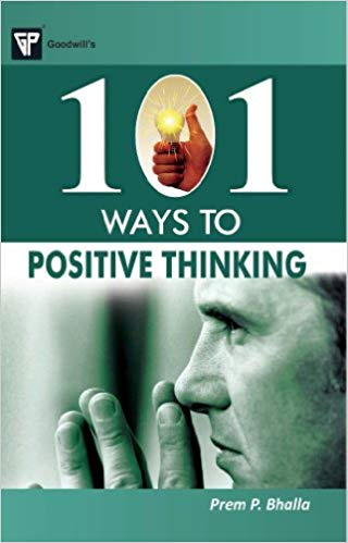 101 Ways to Positive Thinking 1 ED by Prem P Bhalla 8172455208