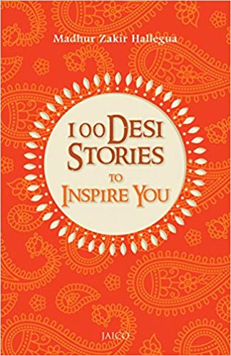 100 Desi Stories to Inspire You by Madhur Zakir Hallegua 8184957661
