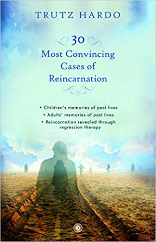 30 Most Convincing Cases of Reincarnation by Trutz Hardo 8184959109