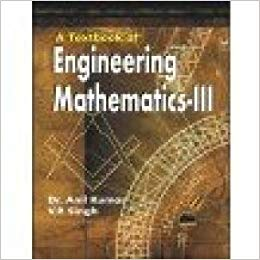 A Textbook of Engineering Mathematics Vol 3 by Singh 8192134563