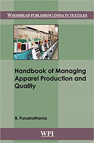 Handbook of Managing Apparel Production and Quality by B Purushothama 8193644662