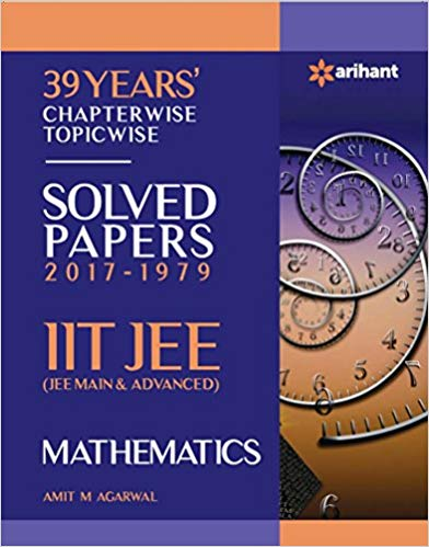 39 Years Chapterwise Topicwise Solved Papers 2017 1979 IIT JEE Mathematics 15 ED 9311128767