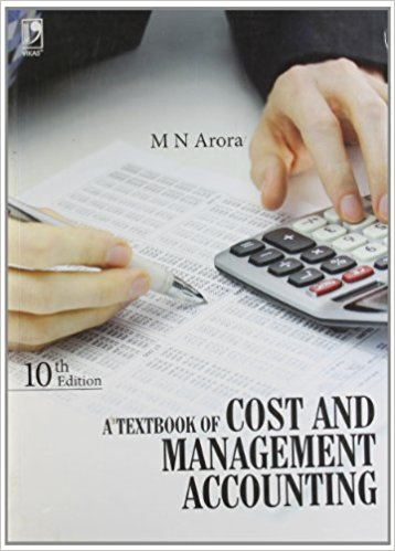 A Textbook of Cost and Management Accounting 10 ED by M N Arora 9325956209