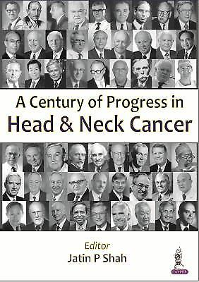 A Century of Progress in Head and Neck Cancer 1 ED by Jatin P Shah 9351523128