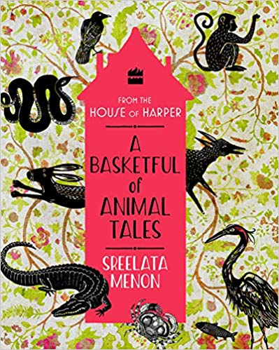 A Basketful of Animal Tales by Sreelata Menon 9353029694 US ED FBS