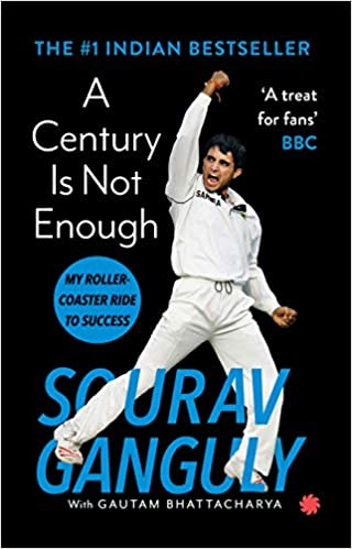 A Century is Not Enough by Sourav Ganguly 9353450489