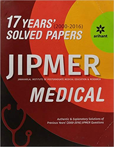 17 Years 2000 2016 Solved Papers JIPMER Medical 2017 9 ED by Arihant Experts 9380068409