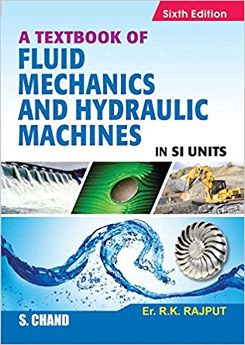 A Textbook of Fluid Mechanics and Hydraulic Machines 6 ED by R K Rajput 9385401378