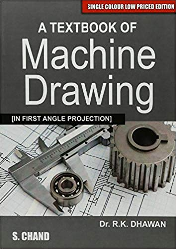 A Textbook of Machine Drawing by R K Dhawan 9385676490