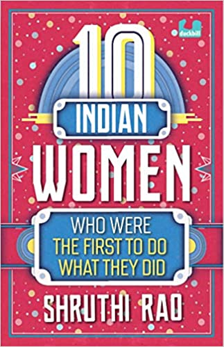 10 Indian Women Who Were the First to Do What They Did by Shruthi Rao 938710320X US ED