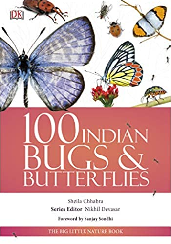 100 Indian Bugs and Butterflies by Sheila Chhabra 9388372190 US ED