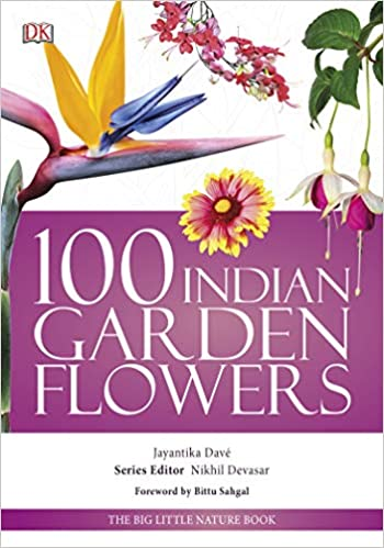 100 Indian Garden Flowers by Jayantika Dave 9388372204 US ED