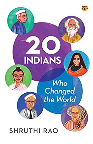 20 Indians Who Changed the World by Shruthi Rao 9388874706 US ED