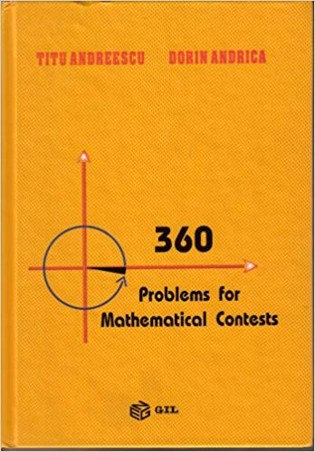 360 Problems for Mathematical Contests by Titu Andreescu 9739417124